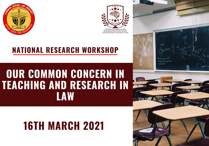 National Research Workshop: Our Common Concern in Teaching and Research in Law | CIRF in IPHD, CNLU