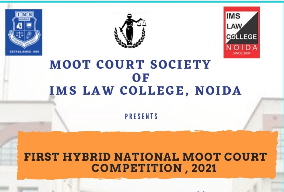 1st Hybrid National Moot Court Competition | IMS Law College, Noida