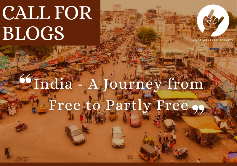 Call for Blogs: India - A Journey from Free to Partly Free | Hoot Welfare Society