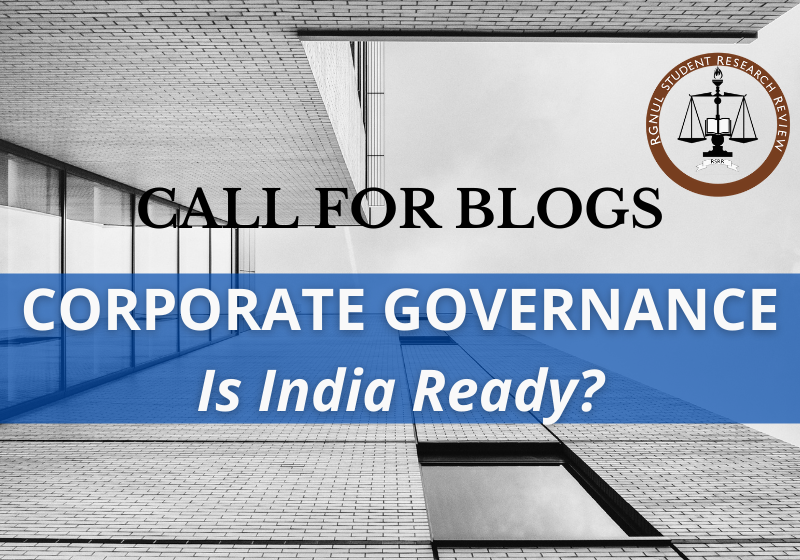 Call for Blogs on Corporate Governance: Is India Ready? | RSSR Journal