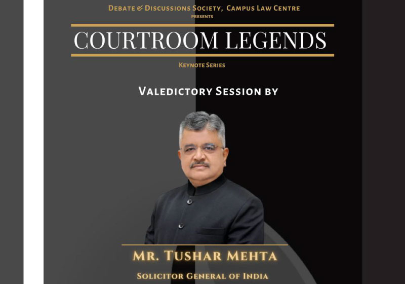 COURTROOM LEGENDS Valedictory Session: Demystifying the Freedom of Speech & Expression   Campus Law Centre, University of Delhi