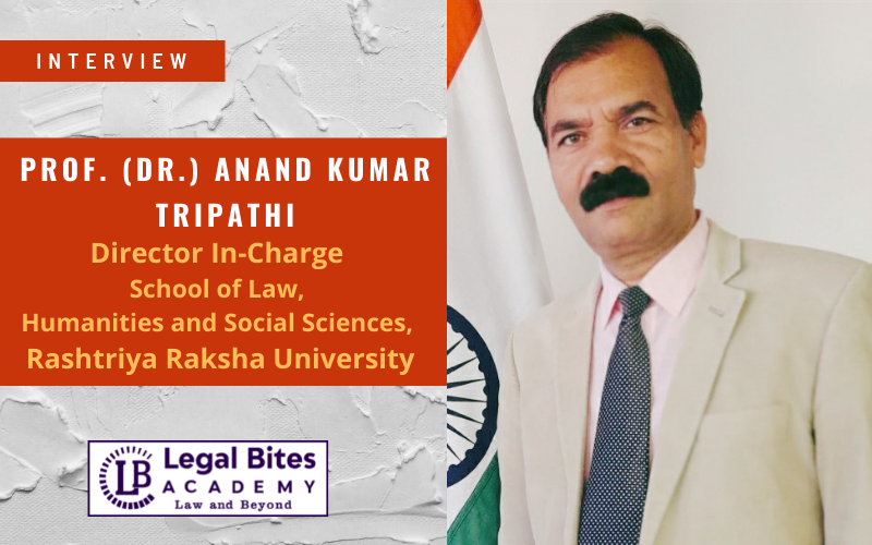 Interview: Prof. (Dr.) Anand Kumar Tripathi   Director In-Charge School of Law,