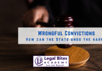 Wrongful Convictions: How can the State undo the harm?