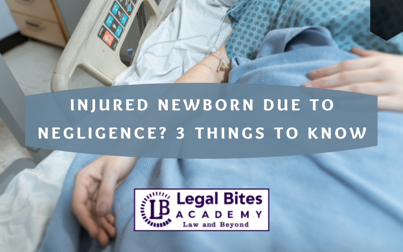 Injured Newborn Due To Negligence? 3 Things To Know