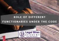 Role of Different Functionaries Under The Code