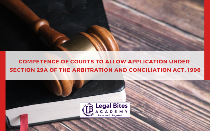 Competence of Courts to allow Application under Section 29a of the Arbitration
