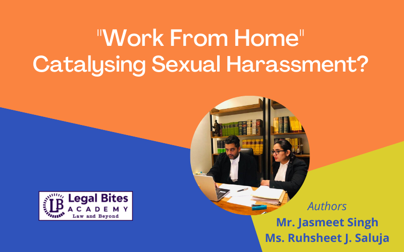 """""""Work From Home"""" Catalysing Sexual Harassment?"""