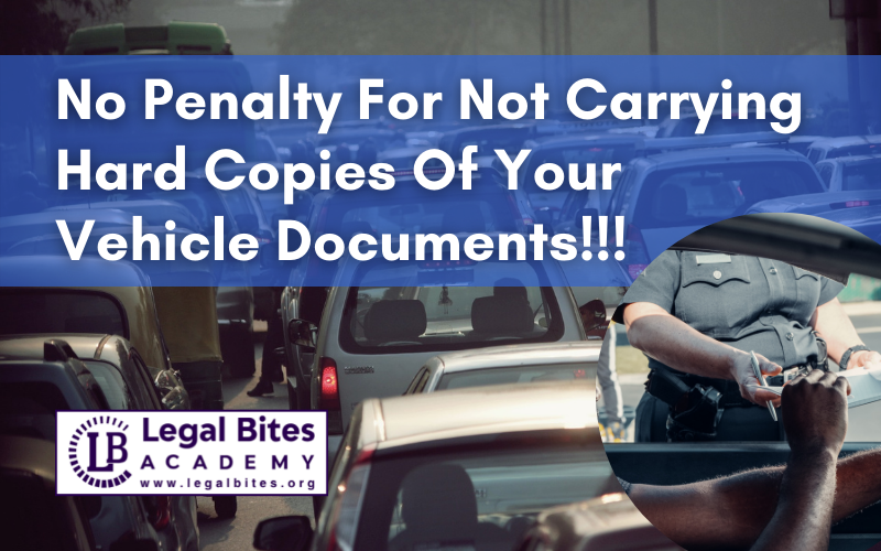 And Now There Is No Penalty For Not Carrying Hard Copies Of Your Vehicle Documents!!!