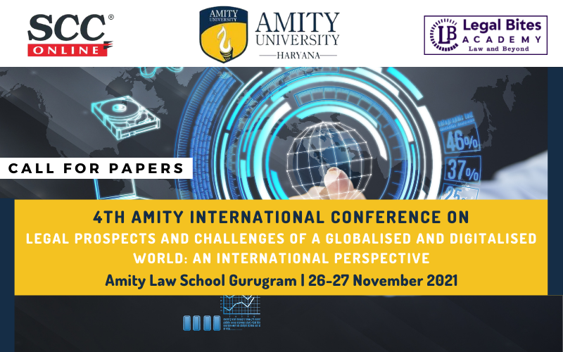 Call for Papers: 4th Amity International Conference On Legal Prospects And Challenges Of A Globalised And Digitalised World: An International Perspective