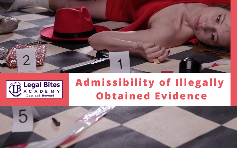 Admissibility of Illegally Obtained Evidence