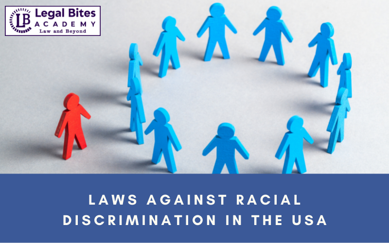 Laws against Racial Discrimination in the USA