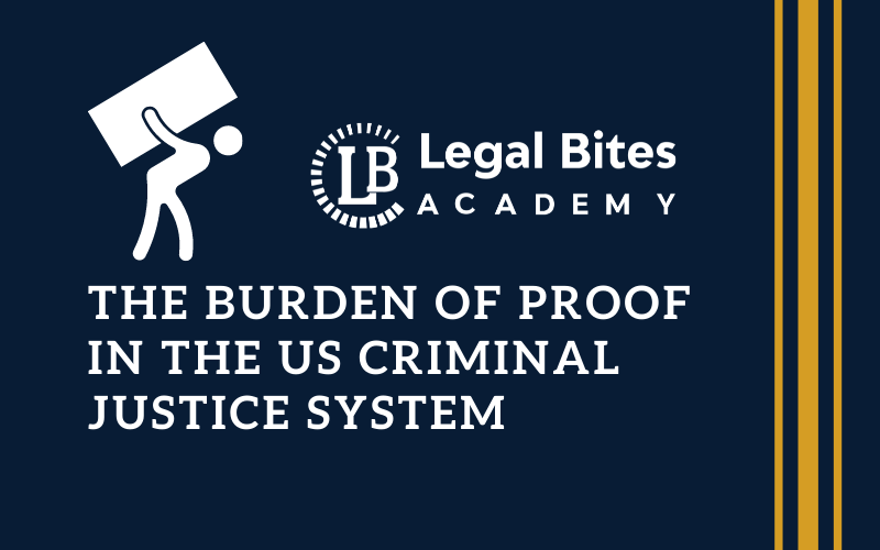 The Burden of Proof in the US Criminal Justice System
