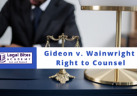 Gideon v. Wainwright - The Right to Counsel