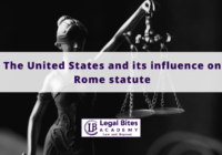 United States and its influence on Rome statute
