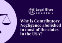 Why is Contributory Negligence abolished in most of the states in the USA